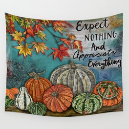 Expect Nothing And Appreciate Everything Wall Tapestry