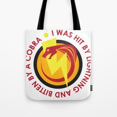 I was hit by lightning and bitten by a cobra - quote from Kung Fury Tote Bag