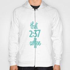 That 2:37 Coffee Hoody