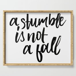 A stumble is not a fall Serving Tray