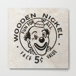 Wooden Nickel: Fun For All Metal Print