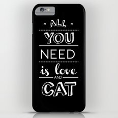 All you need is love and cat! iPhone 6 Plus Slim Case