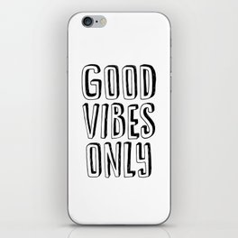 Good Vibes Only black-white contemporary minimalist typography poster home wall decor bedroom iPhone Skin
