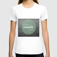 not all who wander T-shirts featuring not all those who wander by AnnaGo