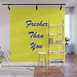 fresher THAN you Yellow & Blue Wall Mural