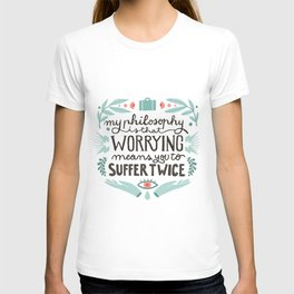 Worrying means you to suffer twice T-shirt