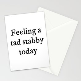 Feeling A Tad Stabby Funny Quote Stationery Cards