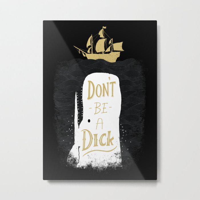 Don't Be A Dick Metal Print