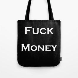 Fuck Money Tote Bag