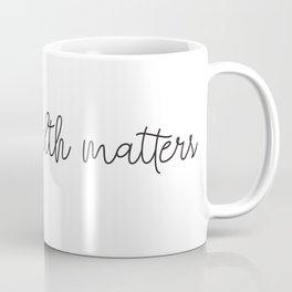 Mental Health Matters Coffee Mug