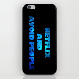 netflix and avoid people iPhone Skin