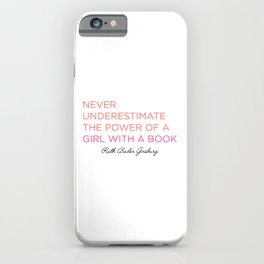 Never Underestimate A Girl With A Book  iPhone Case