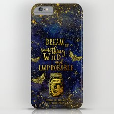 Dream Up Something Wild and Improbable (Strange The Dreamer) Slim Case iPhone 6 Plus