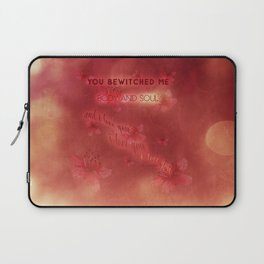 You bewitched me Laptop Sleeve