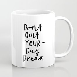 Don't Quit Your Daydream black and white modern typographic quote poster canvas wall art home decor Coffee Mug