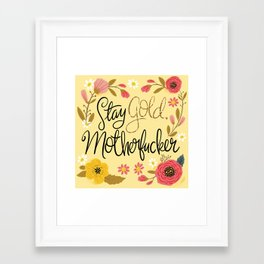 Pretty Sweary- Stay Gold MotherF'er Framed Art Print