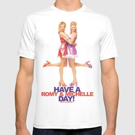 Have A Romy & Michelle Day! T-shirt