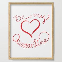 Be My Quarantine Valentine Serving Tray