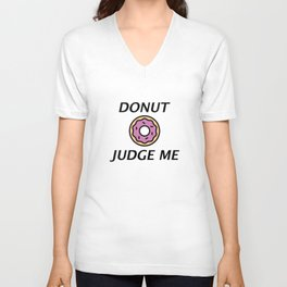 Donut Judge Me Unisex V-Neck