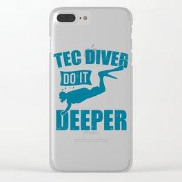 Tec Diver Do It Deeper Diving Scuba Diver Gift Clear iPhone Case