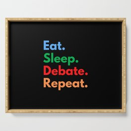Eat. Sleep. Debate. Repeat. Serving Tray