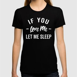 Let Me Sleep Funny Quote T-shirt