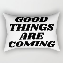 Good Things Are Coming Rectangular Pillow