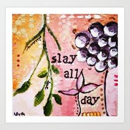 Slay by Artseespree Art Print