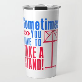 Sometimes You Have To Take Stand Orchestra Music Joke Travel Mug