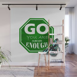 go. you are already enough Wall Mural