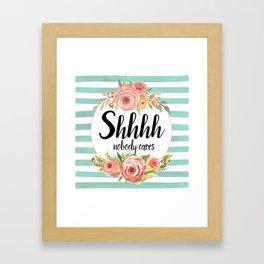 Shhh Shut up Framed Art Print