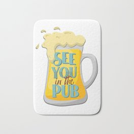 See you in the pub Bath Mat