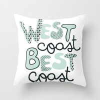 west coast Throw Pillows featuring West Coast Best Coast by Wandering Type