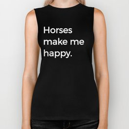 Horses Make Me Happy Riding Horsemanship Riding White Biker Tank
