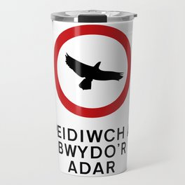 DO NOT FEED THE BIRDS Travel Mug