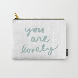 You are Lovely Carry-All Pouch