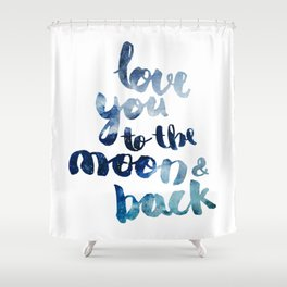 "ROYAL BLUE ""LOVE YOU TO THE MOON AND BACK"" QUOTE Shower Curtain"