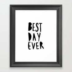 Best Day Ever - Hand lettered typography Framed Art Print