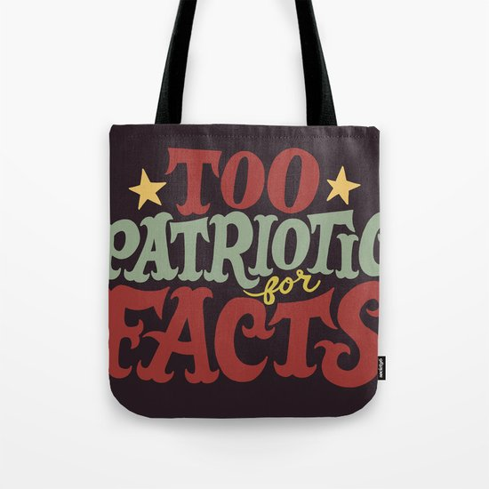 Too Patriotic for Facts Tote Bag