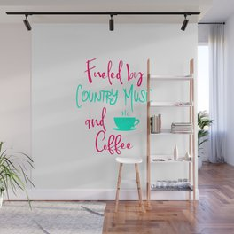 Fueled by Country Music and Coffee Singer Quote Wall Mural