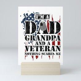 I'm A Dad Grandpa And A Veteran Nothhing Scares Me Mini Art Print
