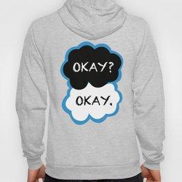 Okay? Okay. (The Fault in Our Stars) Hoody
