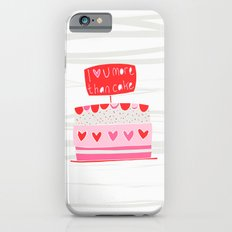 Love you more than cake Slim Case iPhone 6s
