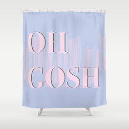 Oh Gosh Shower Curtain