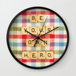 Be Your Own Hero Wall Clock