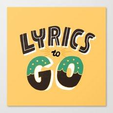 Lyrics to Go Canvas Print