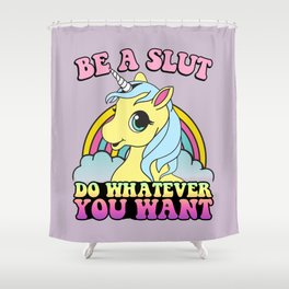 Be a Slut Shower Curtain