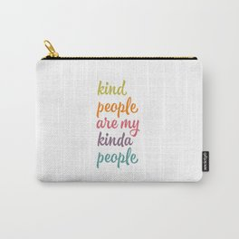 Kind people are my kinda people. Kindness word art. Carry-All Pouch