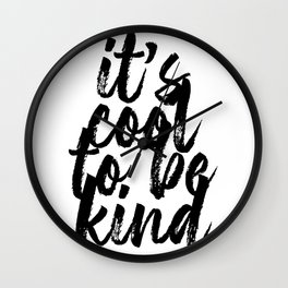 Its Cool to be Kind Bold Script Wall Clock