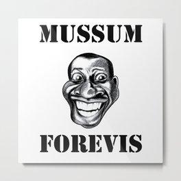 Mussum Forevis Metal Print